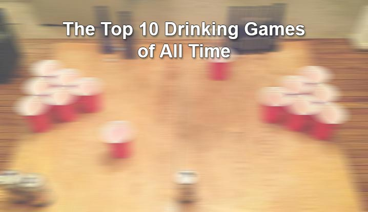 Top 10 Drinking Games of All Time
