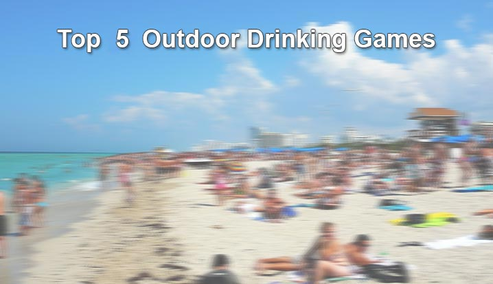 Top 5 Outdoor Drinking Games