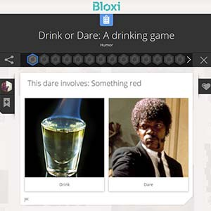 Bloxi Drink or Dare Drinking Game