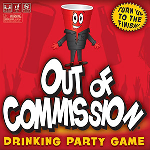 OUT OF COMMISSION Drinking Game