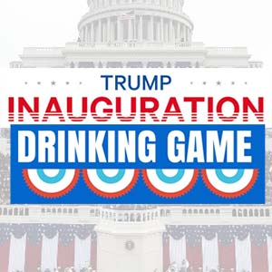 Donald Trump Inaugural Address Drinking Game